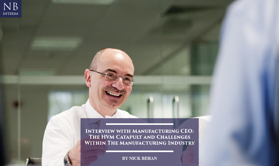 Interview With Manufacturing CEO: The HVM Catapult And Challenges Within The Manufacturing Industry